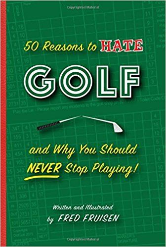 3-50 reasons to hate golf and why you should never stop